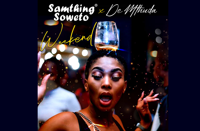 Samthing Soweto and De Mthuda, release new single titled Weekend